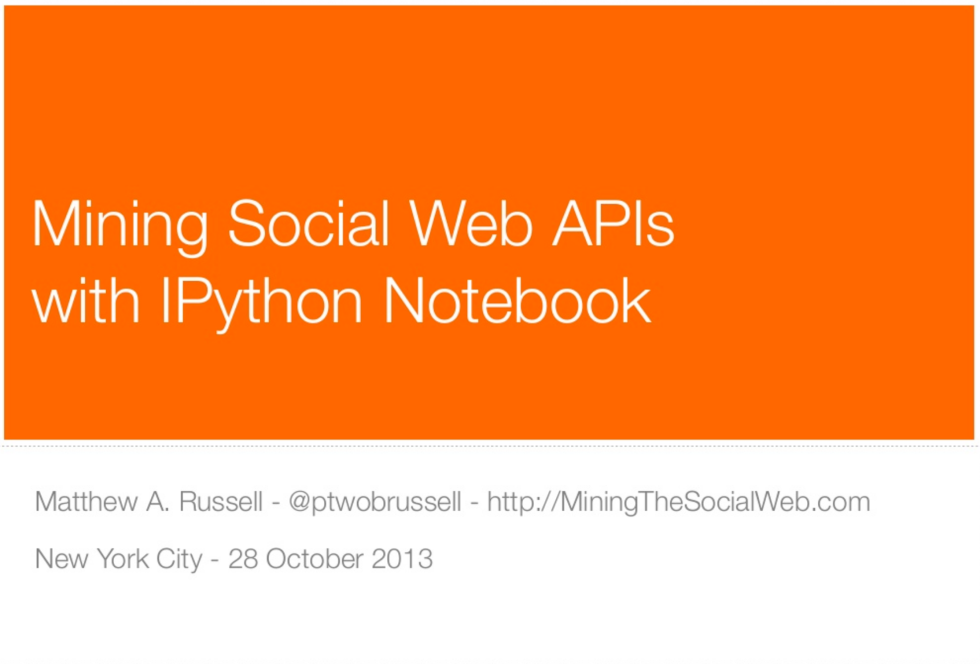 Mining Social Web APIs with IPython Notebook