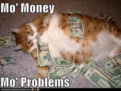 mo money mo problems meme lolcat
